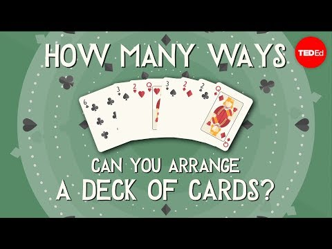 How many ways can you arrange a deck of cards? - Yannay Khaikin