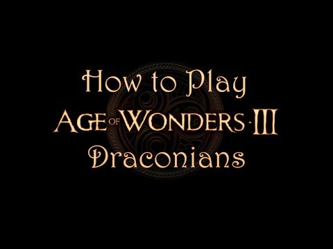 (How to Play) Age of Wonders 3: Draconians |