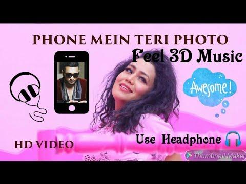 3D Audio /phone Mein Tera Photo/ Neha Kakkar
