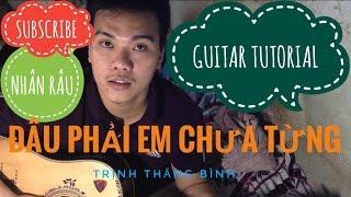 [Guitar]Hướng dẫn: Đâu phải em chưa từng - Trịnh Thăng Bình