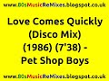 Love Comes Quickly (Disco Mix) - Pet Shop Boys   80s Dance Music   80s Club Mixes   80s Club Music