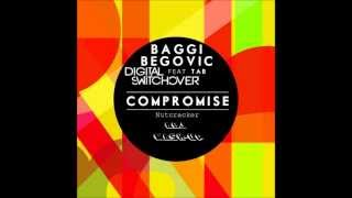 Baggi Begovic vs Digital Switchover ft Tab - Compromise(Nutcracker)[AB J MASH UP]