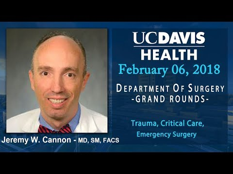 Trauma, Critical Care, Emergency Surgery - Jeremy W. Cannon, MD, SM, FACS