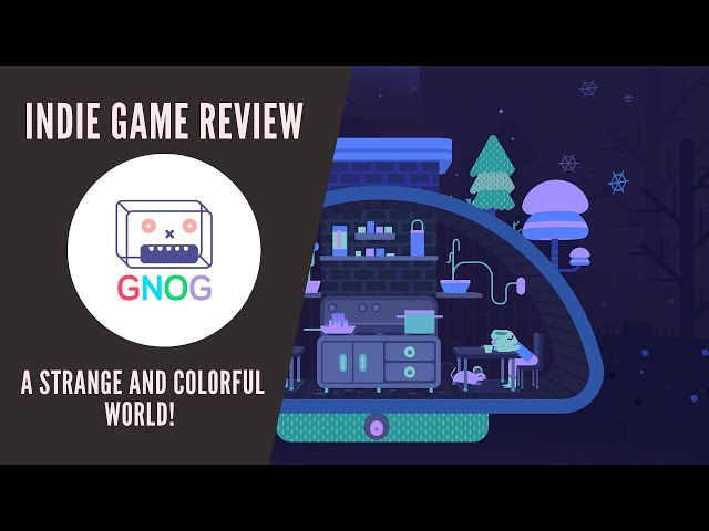 Indie Game Review - GNOG Welcome to a Strange world