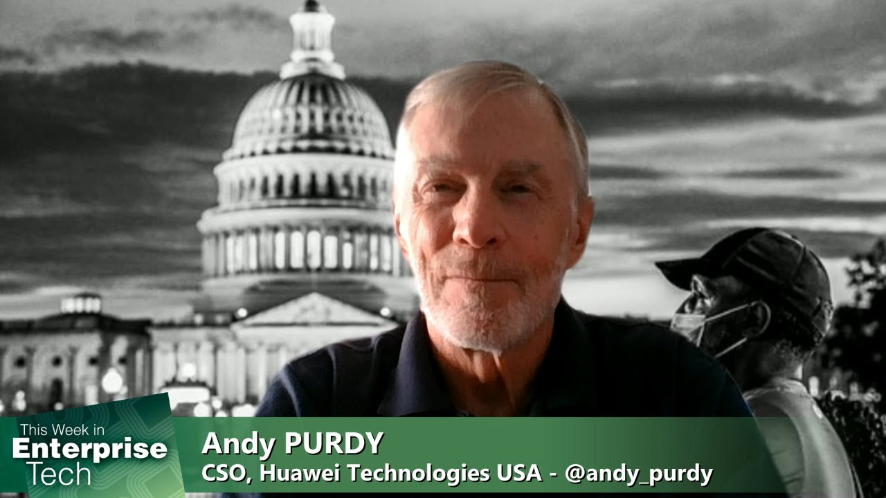 Security Standards Not Found - Huawei Technologies USA CSO, Andy Purdy