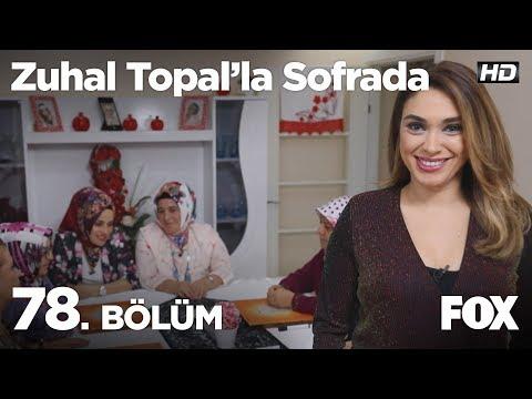 Zuhal Topal'la Sofrada 78. Bölüm