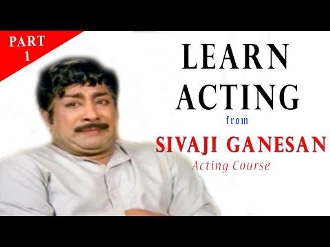 Sivaji Ganesan ACTING Course | Part -1 | Tamil | Learn how to Act | Vaazhkai
