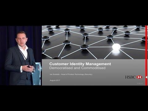 HSBC Customer Identity Management – Democratised and Commoditised - Identity Live 2017 - Sydney