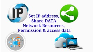 How to Set IP address, Share DATA & Network Resources, Permission & access data