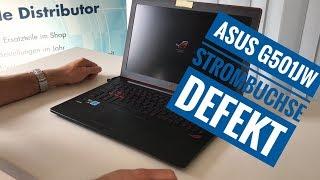ASUS G501JW defekte Strombuchse verhindert Funktion