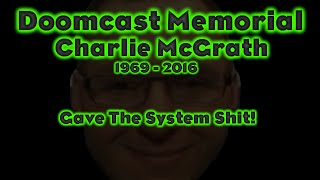 Doomcast Finally  and Memorial for Charlie McGrath