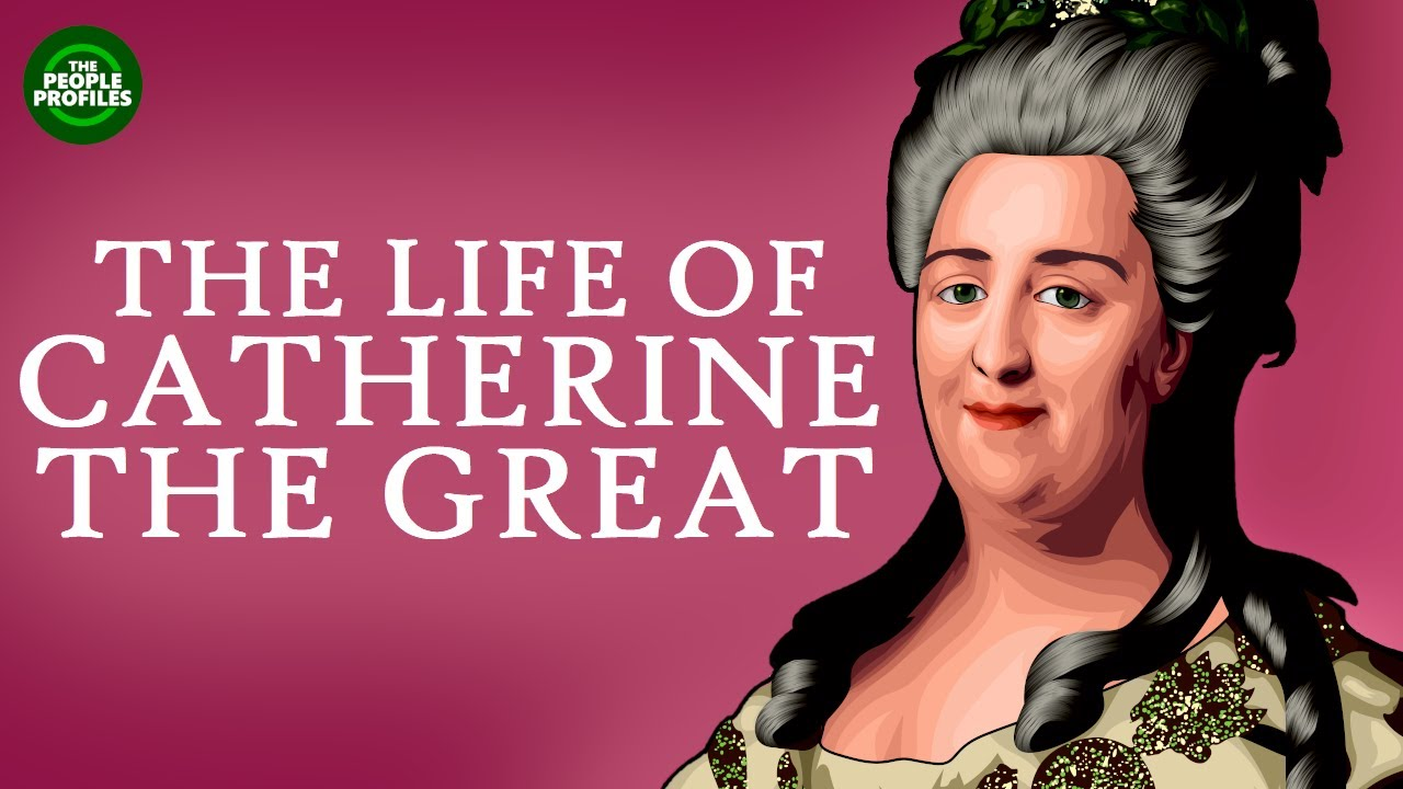 Catherine the Great Documentary – Biography of the life of Catherine the Great