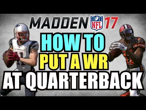 HOW TO PUT A WIDE RECEIVER AT QUARTERBACK! Madden 17 Tips!