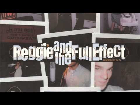 Reggie And The Full Effect - Girl Why'd You run Away