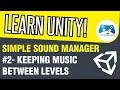 Unity Simple Audio Manager #2   Keeping