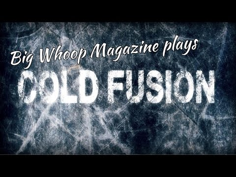 Big Whoop Magazine plays Cold Fusion