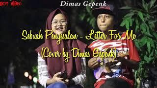 Gambar cover Sebuah Penyesalan - Letter For Me (Cover by Dimas Gepenk) lirik