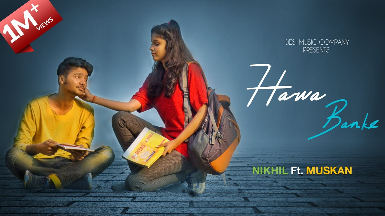 Download Hawa Banke - Darshan Raval | Unique Love Story | Nikhil Ft. Muskan | Alwar | Desi Music Company