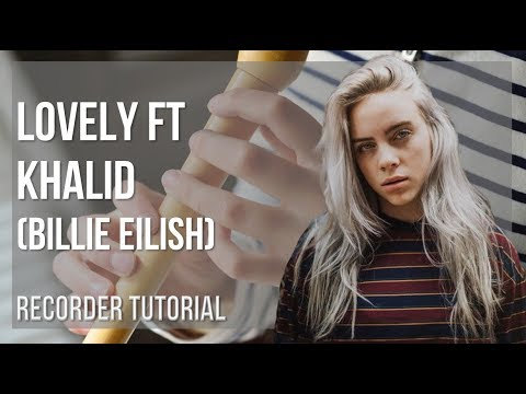 How to play lovely ft Khalid by Billie Eilish on Recorder (Tutorial)