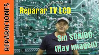 Reparar TV LCD Sin sonido, no se oye.