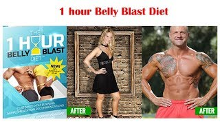 1 Hour Belly Blast Diet Review- How you eat whatever and lost over 73 pounds together?