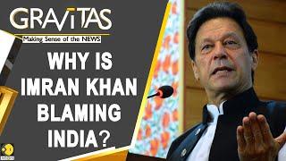 Imran Khan: India is helping Nawaz Sharif | Gravitas
