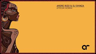 Gambar cover Andre Rizo & Dj Shimza  -African Woman (Radio edit) With ID