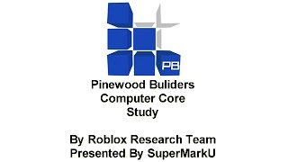 Roblox Research Team: Pinewood Builders Computer Core
