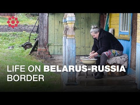Life At Belarus-Russia Border