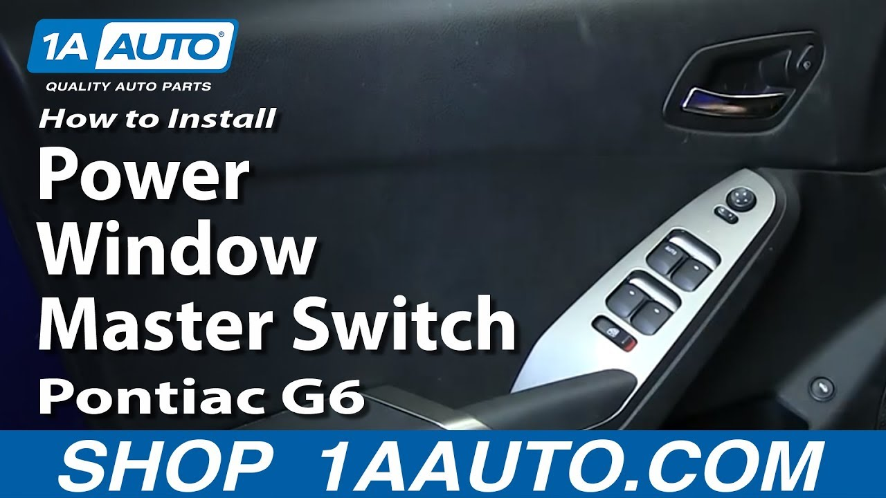 How To Replace Master Power Window Switch 05 08 Pontiac G6