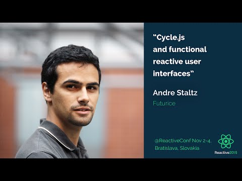 Cycle.js and functional reactive user interfaces | Andre Staltz | Reactive 2015