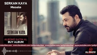 Serkan Kaya - Mesele ( Official Audio ) Video
