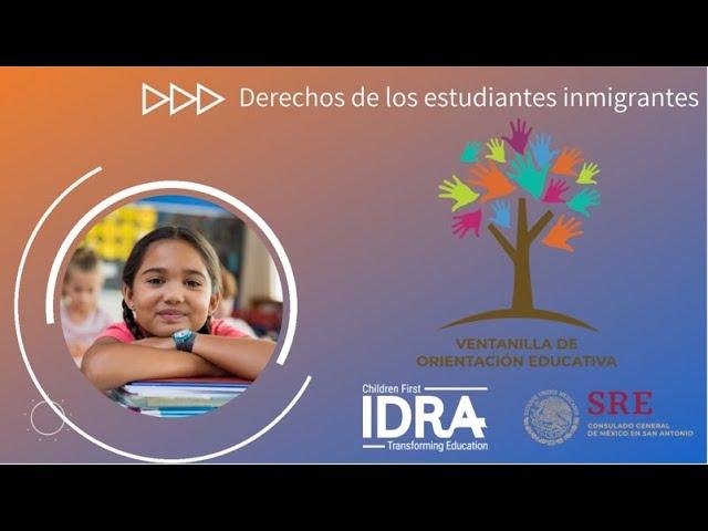 Derechos de los Estudiantes Inmigrantes en Pre Kinder-Secundaria - IDRA VOE seminario web