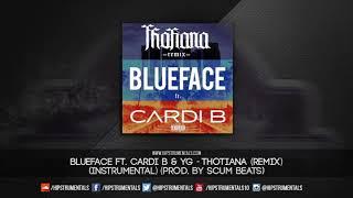 Blueface Ft. Cardi B & YG - Thotiana [Instrumental] (Prod. By Scum Beatz) + DL via @Hipstrumentals