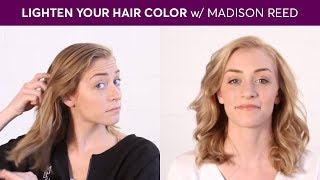 How to Lighten Your Hair Color with Madison Reed