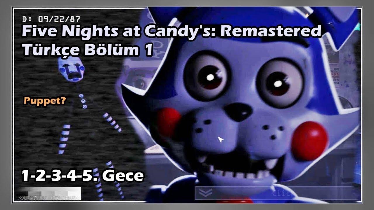 Five Nights at Candy's: Remastered Türkçe I Bölüm 1