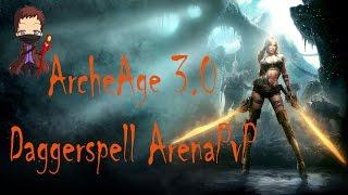 Фанатик/Daggerspell - ArcheAge 3.0 [Arena PvP] 5к гс/5k gear score