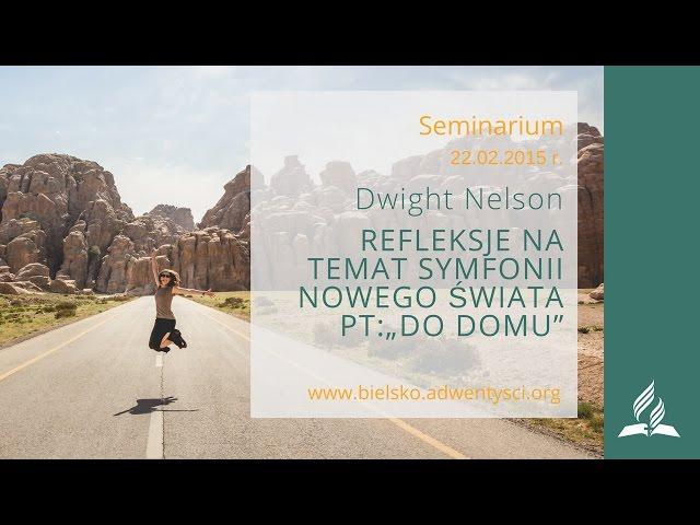 """Dwight Nelson -29. Refleksje na temat symfonii nowego świata pt: """"Do domu"""" - (Seminarium cz. 29)"""