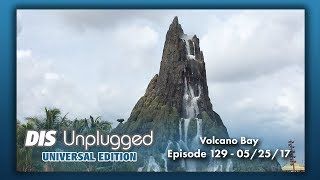 Volcano Bay First Impressions | Universal Edition | 05/25/17
