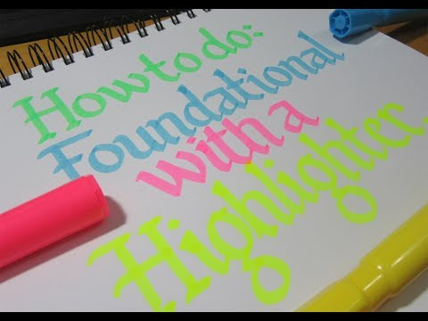 How to do Calligraphy with a Highlighter Tutorial (Foundational Alphabet)