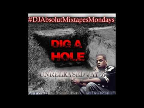 JAY Z - DIG A HOLE UNRELEASED