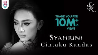 Gambar cover SYAHRINI - CINTAKU KANDAS (Official Music Video)