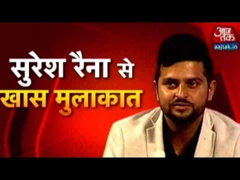 Suresh Raina Exclusive