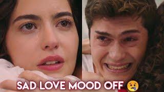 SAD Love - MooD Off 😢💔 Video Song Broken Heart
