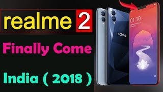 Realme 2 Finally Come to india with dual camera - CONFIRMED My Opinion !!!