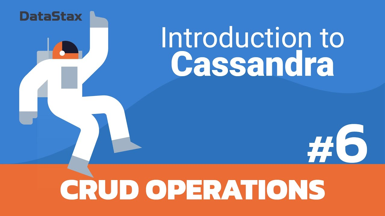 Intro to Cassandra - Execute CRUD Operations