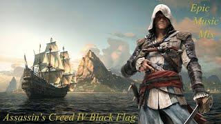 Assassin's Creed IV Black Flag Epic Music Mix