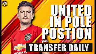 Manchester United in POLE POSITION to sign Harry Maguire after City rejection! Transfer Daily