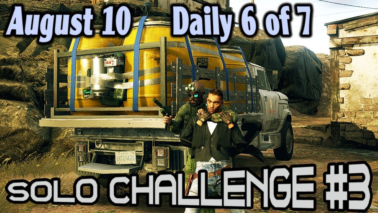 Solo 3 Challenge : August 10 : Daily 6 of 7 🞔 No Commentary 🞔 Ghost Recon  Wildlands 🞔 Spade SNAFU