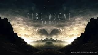 """Rise Above"" (feat. Trella) // Produced by Tommee Profitt"